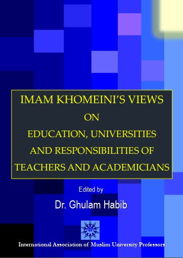 Publication of: 'Imam Khomeini's views on Education, Universities and responsibilities of Teachers and Academicians'